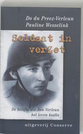 Soldaat in verzet : de belofte die Jan Verleun het leven kostte