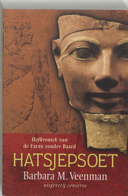 Hatsjepsoet : hofkroniek van de Farao zonder Baard