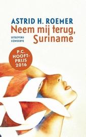 Neem mij terug, Suriname : roman