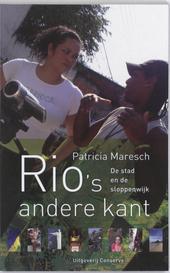 Rio's andere kant : de stad en de sloppenwijk