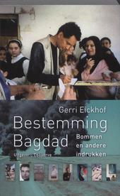 Bestemming Bagdad : bommen en andere indrukken