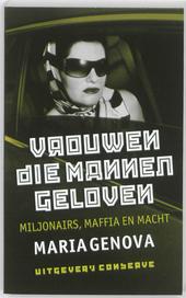 Vrouwen die mannen geloven : miljonairs, maffia en macht