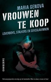 Vrouwen te koop : loverboys, stalkers en seksslavinnen
