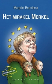 Het mirakel Merkel : hoe het meisje van Kohl de machtigste vrouw ter wereld werd