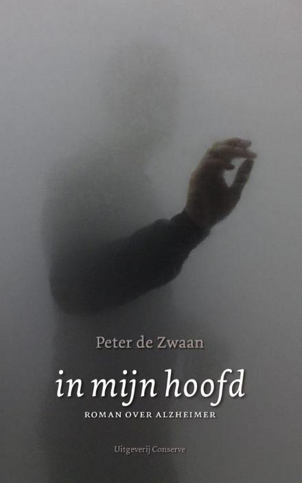 In mijn hoofd : aangrijpende roman over alzheimer