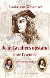 Jean Cavalier's opstand in de Cevennen : liefde en passie in Den Haag