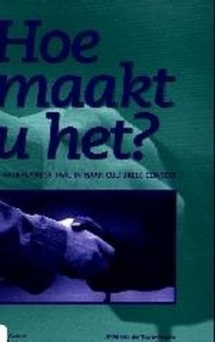Hoe maakt u het ? : de Nederlandse taal in haar culturele context