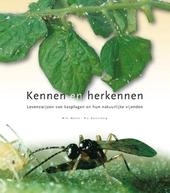 Kennen en herkennen : levenswijzen van kasplagen en hun natuurlijke vijanden