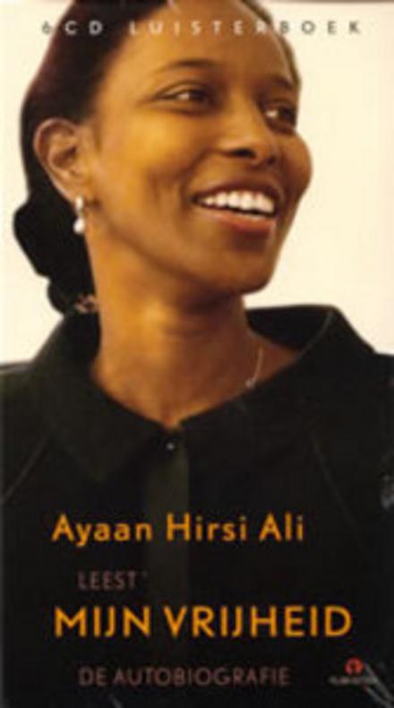 Ayaan Hirsi Ali leest Mijn vrijheid : de autobiografie