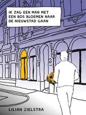 Ik zag een man met een bos bloemen naar de Nieuwstad gaan : poëzie