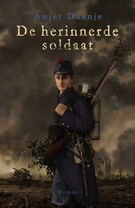 De herinnerde soldaat : roman - Cruciale vraag: wie ben ik, de facto?