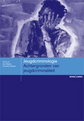 Jeugdcriminologie. 1, Achtergronden van jeugdcriminaliteit