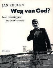 Weg van god ? : Iran twintig jaar na de revolutie