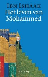 Het leven van Mohammed : de vroegste Arabische verhalen