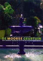 De Moorse geurtuin : het aardse paradijs achter de doorzonwoning