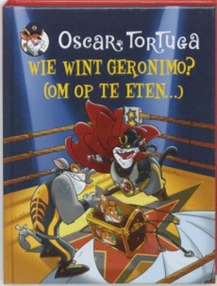 Wie wint Geronimo? : (om op te eten ...)