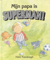 Mijn papa is superman !