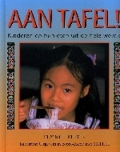 Aan tafel ! : kinderen en hun eten uit de hele wereld