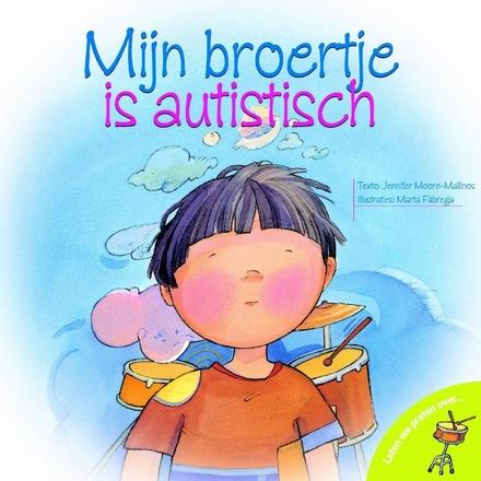 Mijn broertje heeft autisme