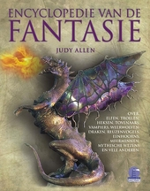Encyclopedie van de fantasie : over elfen, trollen, heksen, tovenaars, vampieren, weerwolven, draken, reuzenvogels,...