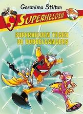 Superhelden tegen de dubbelgangers