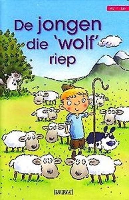 De jongen die 'wolf' riep