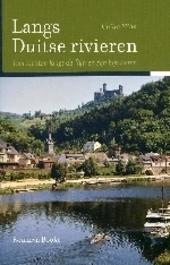 Langs Duitse rivieren : toertochten langs de Rijn en zijn bijrivieren