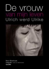 De vrouw van mijn leven : Ulrich werd Ulrike