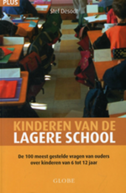 Kinderen van de lagere school : de 100 meest gestelde vragen van ouders over kinderen van 6 tot 12 jaar