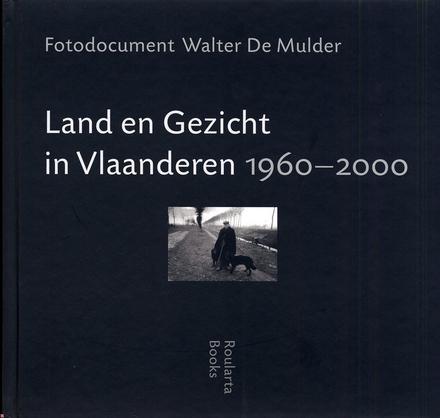Land en Gezicht in Vlaanderen 1960-2000