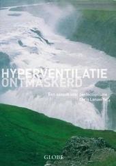Hyperventilatie ontmaskerd : een aanpak voor perfectionisme