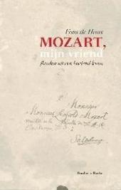 Mozart, mijn vriend : flarden uit een boeiend leven