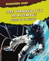 Wie wandelt in de ruimte? : werken in de ruimte