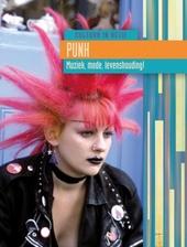 Punk : muziek, mode, levenshouding!