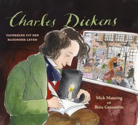 Charles Dickens : taferelen uit een bijzonder leven