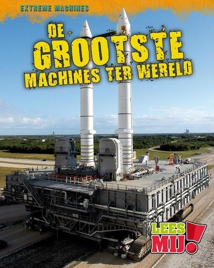 De grootste machines ter wereld