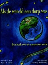 Als de wereld een dorp was : een boek over de mensen op aarde