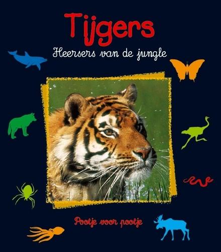 Tijgers : heersers van de jungle