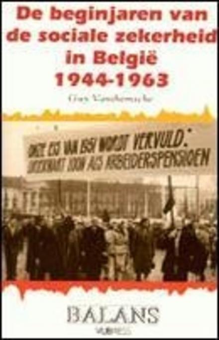 De beginjaren van de sociale zekerheid in België 1944-1963