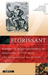 Florissant : bijdragen tot de kunstgeschiedenis der Nederlanden 15de-17de eeuw : liber amicorum Carl Van de Velde