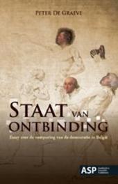 Staat van ontbinding : essay over de ontsporing van de democratie in België