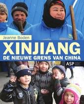 Xinjiang : de nieuwe grens van China