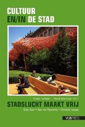 Cultuur en/in de stad : stadslucht maakt vrij