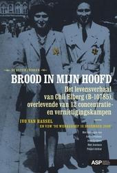 Brood in mijn hoofd : het levensverhaal van Chil Elberg (B-10785), overlevende van 12 concentratie- en vernietiging...