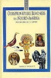 Oorspronkelijke bewoners van Amerika : hun geschiedenis en cultuur