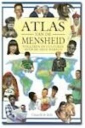 Atlas van de mensheid : volkeren en culturen over de hele wereld