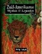 Zuid-Amerikaanse mythen en legenden