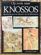Op zoek naar Knossos : speurtocht door het labyrint van de Minotaurus