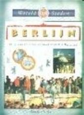 Berlijn : de geschiedenis van de grootste stad in Duitsland