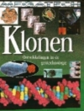 Klonen : ontwikkelingen in de gentechnologie